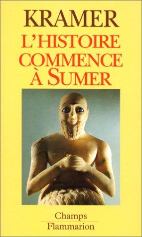 L'histoire commence à Sumer [Oct 26, 1993]: Samuel-Noah Kramer