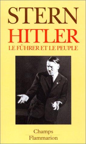 Hitler. Le Fuhrer et le Peuple. (French): Stern, Joseph Peter