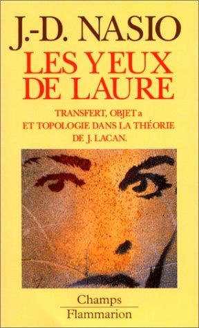 9782080813473: LES YEUX DE LAURE. Le concept d'Objet dans la théorie de J. Lacan suivi d'une introduction à la topologie psychanalytique