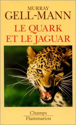 9782080813503: LE QUARK ET LE JAGUAR. Voyage au coeur du simple et du complexe (Champs)