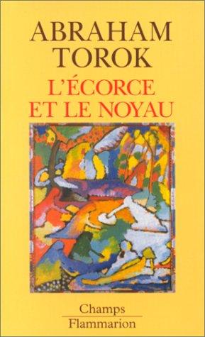 9782080813534: L'Ecorce et Le Noyau (French Edition)