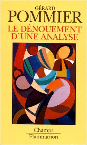 Le dénouement d'une analyse: Pommier, Gérard