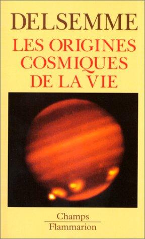 9782080813633: Les origines cosmiques de la vie. Une histoire de l'Univers