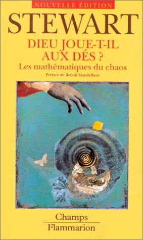 Dieu joue-t-il aux dés ? Les mathématiques du chaos (9782080814111) by Ian Stewart; Benoît Mandelbrot