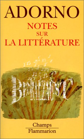 Notes sur la littérature (CHAMPS ESSAIS): Adorno, Theodor Wiesengrund;