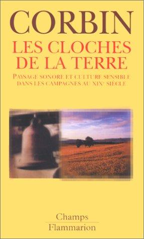 9782080814531: Les cloches de la terre. Paysage sonore et culture sensible dans les campagnes au XIXème siècle (Champs)