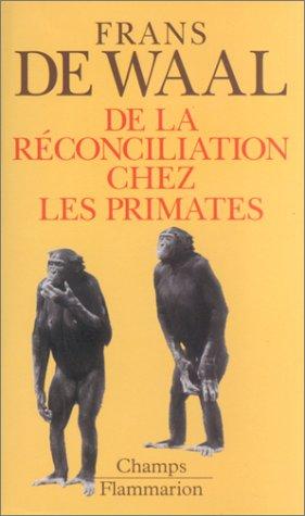 De la réconciliation chez les primates (9782080814678) by Frans de Waal