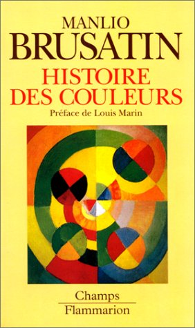 Histoire des couleurs [Jan 04, 1999] Brusatin,: Manlio Brusatin