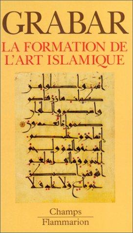 9782080816450: La formation de l'art islamique