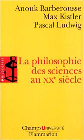 La philosophie des sciences au XXe siècle (2080830023) by Barberousse, Anouk; Kisler, Max