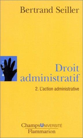 9782080830166: Droit administratif, tome 2 : L'action administrative (CHAMPS UNIVERSITE)