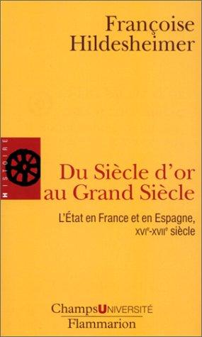 9782080830173: Du Siècle d'or au Grand Siècle. : L'Etat en France et en Espagne, XVIème-XVIIème siècle