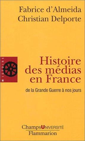9782080830296: Histoire des médias en France - de la Grande Guerre à nos jours