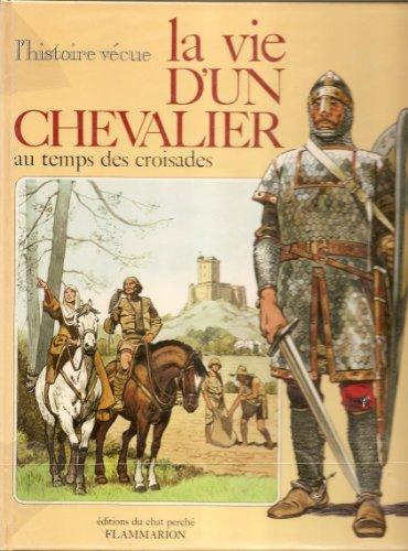 9782080911018: La Vie d'un chevalier : Au temps des Croisades