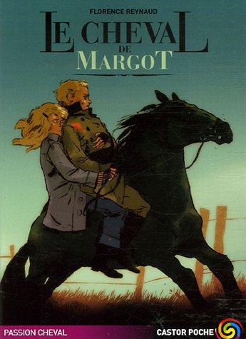 Le Cheval de Margot - Florence Reynaud
