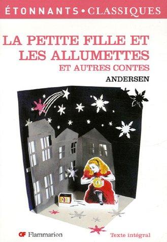 9782081201323: La Petite Fille et les allumettes : Et autres contes
