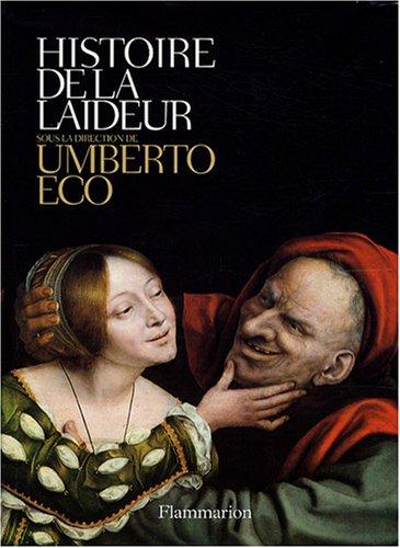 Histoire de la laideur: Sous la direction d'Umberto Eco