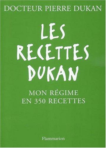 9782081203709: Les recettes Dukan : Mon régime en 350 recettes