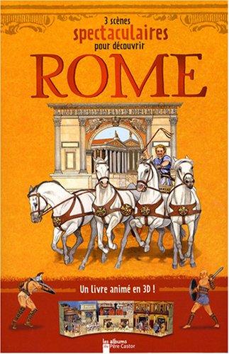 9782081203747: 3 scènes spectaculaires pour découvrir Rome : Un livre animé en 3D!