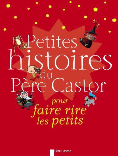 9782081204287: Petites histoires du Père Castor pour faire rire les petits (French Edition)