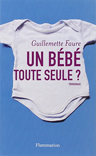 9782081205093: Un bébé toute seule ?