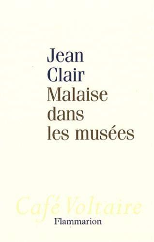 Malaise dans les mus?es: Jean Clair