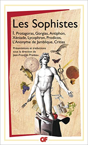 9782081207134: Les Sophistes 1: Protagoras, Gorgias, Antiphon, Xeniade, Lycophron Et (French Edition)