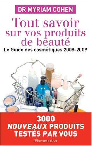 Tout savoir sur vos produits de beauté (French Edition): Myriam Cohen