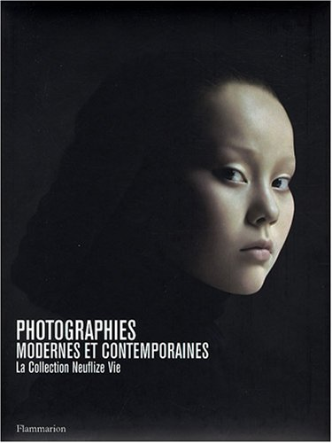 """""""photographies modernes et contemporaines ; la collection Neuflize Vie"""": Dominique Baqu�,..."""