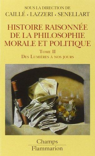 9782081208919: Histoire raisonnée de la philosophie morale et politique : Tome 2, Des Lumières à nos jours