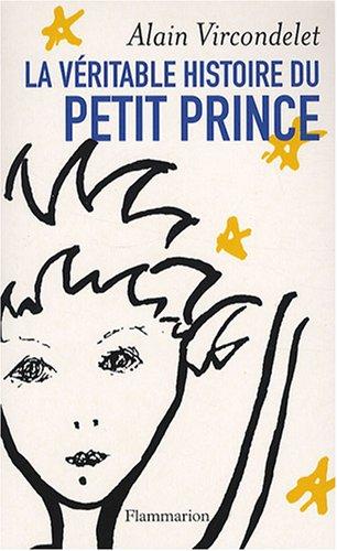 9782081209015: La véritable histoire du Petit Prince (French Edition)