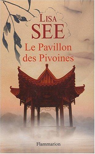 Le Pavillon des Pivoines (French Edition): Lisa See
