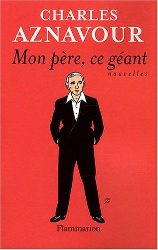 9782081209749: Mon Pere, Ce Geant