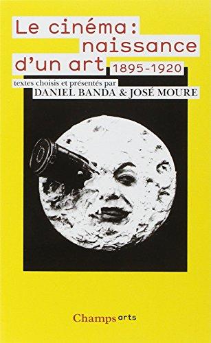9782081210110: Le cinéma : naissance d'un art : Premiers écrits (1895-1920)