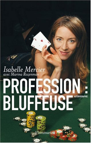 PROFESSION : BLUFFEUSE. Autobiographie