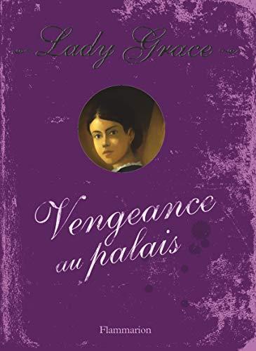 Lady Grace, Tome 6 : Vengeance au: Finney, Patricia