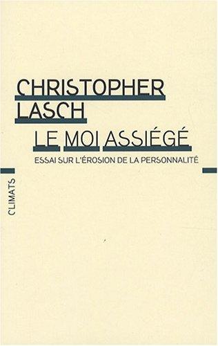 LE MOI ASSIEGE: LASCH CHRISTOPHER