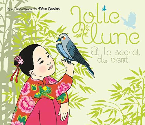 9782081211926: Jolie Lune et le secret du vent (Les classiques du Père Castor)