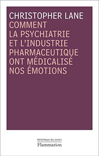Comment la psychiatrie et l'industrie pharmaceutique ont médicalisé nos é...