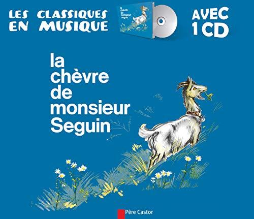CHÈVRE DE MONSIEUR SÉGUIN (LA) + CD: DAUDET ALPHONSE