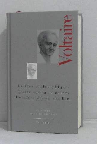 Lettres Philosophiques-Ecrits Sur Dieu-Traite Sur la Tolerance: Voltaire