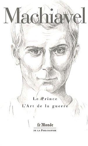 Le Prince ; L'Art de la guerre: Machiavel, Nicolas