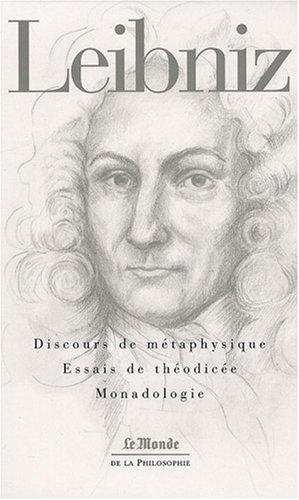 9782081212657: Discours de métaphysique ; Essais de théodicée ; Monadologie (Le monde de la philosophie)