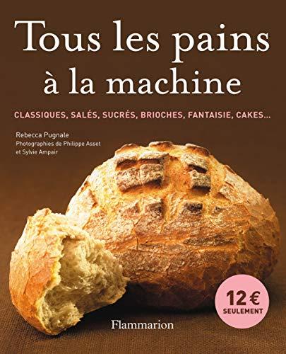 9782081212862: Tous les pains à la machine (French Edition)