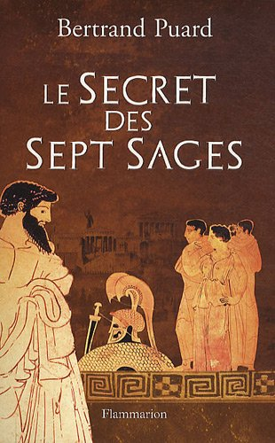 Le secret des sept sages: BERTRAND PUARD