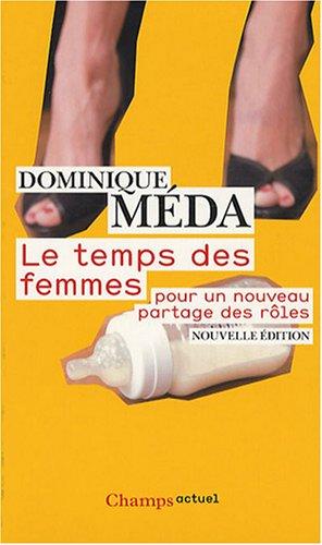 9782081212985: Le temps des femmes : Pour un nouveau partage des rôles