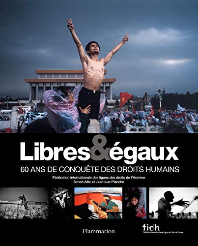 9782081213524: Libres & égaux : 60 ans de conquête des droits humains