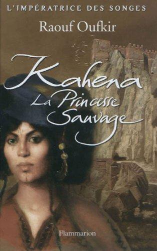 9782081213890: Kahena, la princesse sauvage