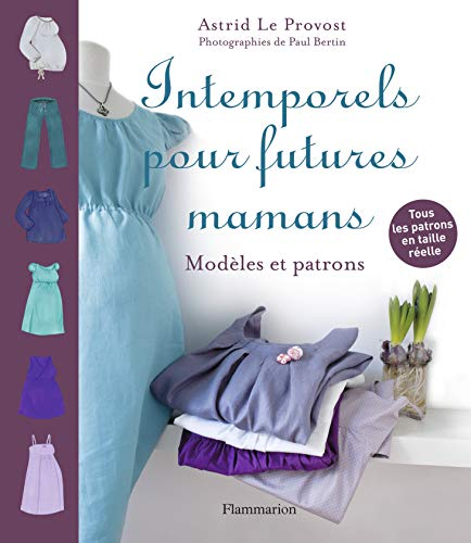 Intemporels pour futures mamans (French Edition): Astrid Le Provost
