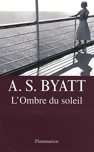 L'Ombre du soleil (French Edition) (2081214571) by ANTONIA SUSAN BYATT
